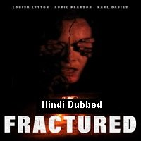 Fractured (2018) Unofficial Hindi Dubbed Full Movie Watch Online HD Free Download