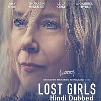 Lost Girls (2020) Hindi Dubbed Full Movie Watch Online HD Free Download