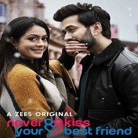 Never Kiss Your Best Friend (2020) Hindi Season 1 Complete Watch Online HD Free Download