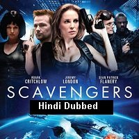 Scavengers (2013) Hindi Dubbed Full Movie Watch Online HD Print Free Download
