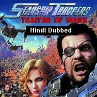 Starship Troopers: Traitor of Mars (2017) Hindi Dubbed Full Movie Watch Online HD Print Free Download