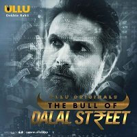 The Bull Of Dal** Street (2020) Hindi Part-1 ULLU Series Watch Online HD Print Free Download