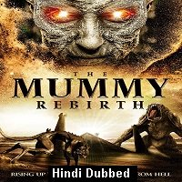 The Mummy Rebirth (2019) ORG Hindi Dubbed Full Movie Watch Online HD Free Download