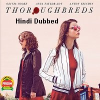Thoroughbreds (2017) ORG Hindi Dubbed Full Movie Watch Online HD Free Download