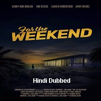 For the Weekend (2020) Unofficial Hindi Dubbed Full Movie Watch Free Download