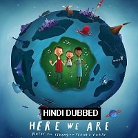 Here We Are: Notes for Living on Planet Earth (2020) Hindi Dubbed Full Movie Free Download
