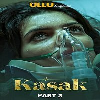 Kasak Part 3 (2020) UllU Hindi Season 1 Complete Watch Online HD Print Free Download