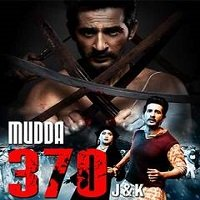 Mudda 370 J&K (2019) Hindi Full Movie Watch Online HD Print Free Download