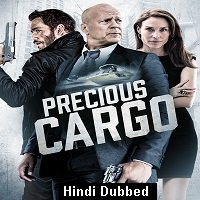 Precious Cargo (2016) Hindi Dubbed Full Movie Watch Online HD Print Free Download