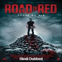 Road to Red (2020) Unofficial Hindi Dubbed Full Movie Watch Free Download
