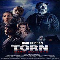 Torn: Dark Bullets (2020) Unofficial Hindi Dubbed Full Movie Watch Free Download