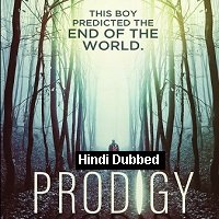 Prodigy (2018) Hindi Dubbed Full Movie Watch Online HD Print Free Download