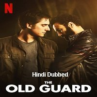 The Old Guard (2020) Hindi Dubbed Full Movie Watch Online HD Print Free Download