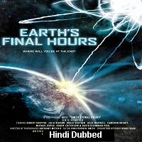 Earth's Final Hours (2011) Hindi Dubbed Full Movie Watch Online HD Print Free Download