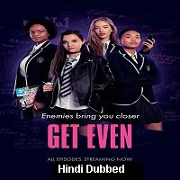 Get Even (2020) Hindi Season 1 Complete Watch Online HD Print Free Download