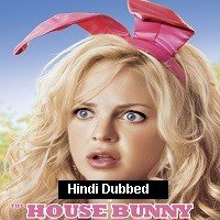 The House Bunny (2008) Hindi Dubbed Full Movie Watch Online HD Print Free Download