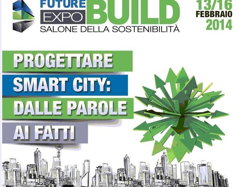 Future Build. Expo 2014 Salone della sostenibilità alle Fiere di Parma