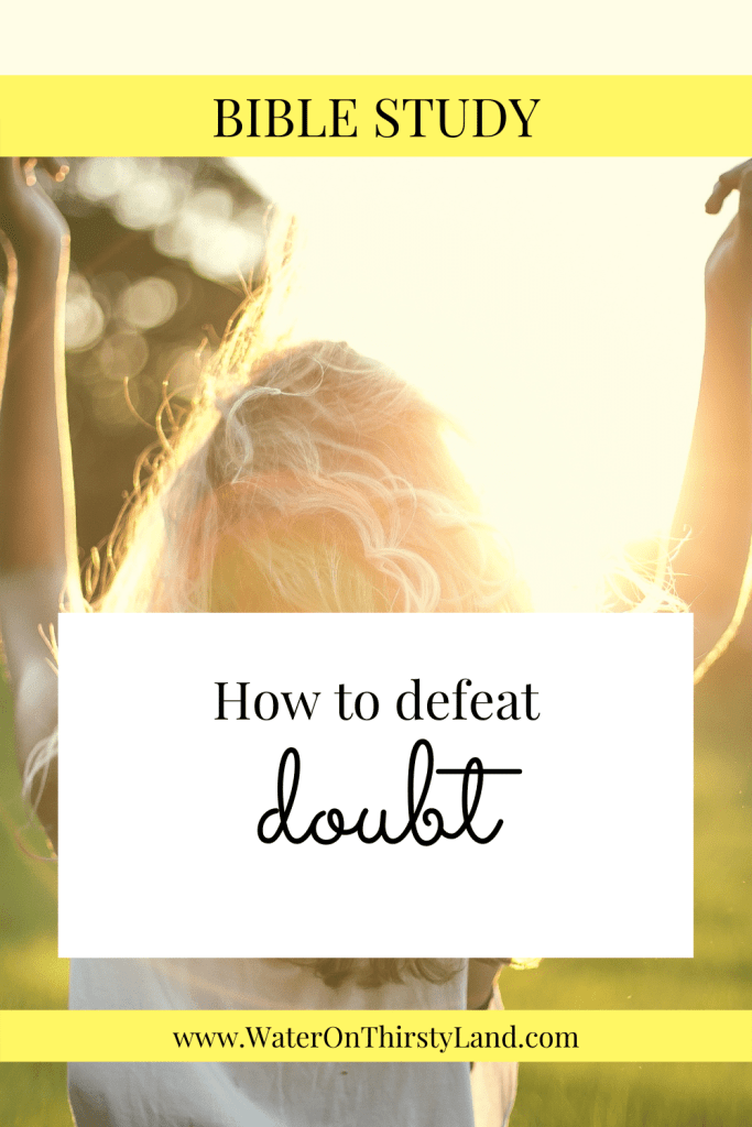 How to defeat doubt