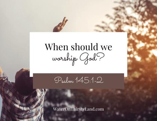 When should we worship God?