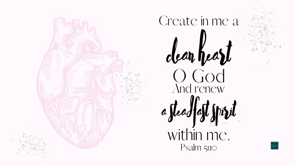 Psalm 51:10 Wallpaper