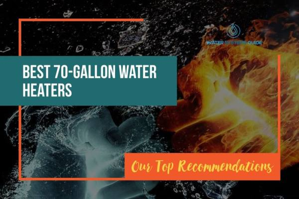 Top 10 Best 70-Gallon Water Heaters (2021 Review)🥇