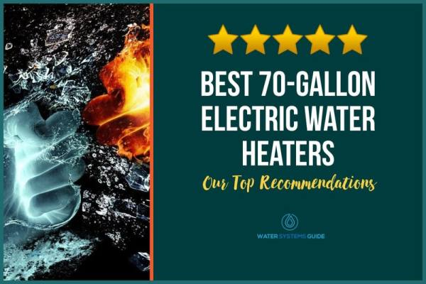 Top 5 Best 70-Gallon Electric Water Heaters (2021 Review)🥇