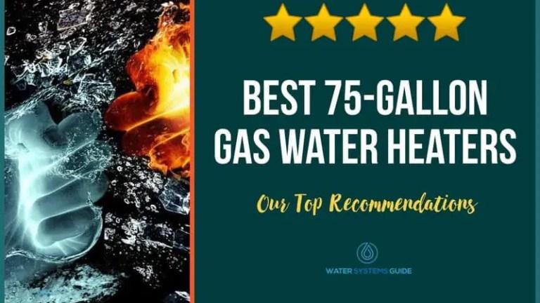 Best 75-Gallon Gas Hot Water Heaters