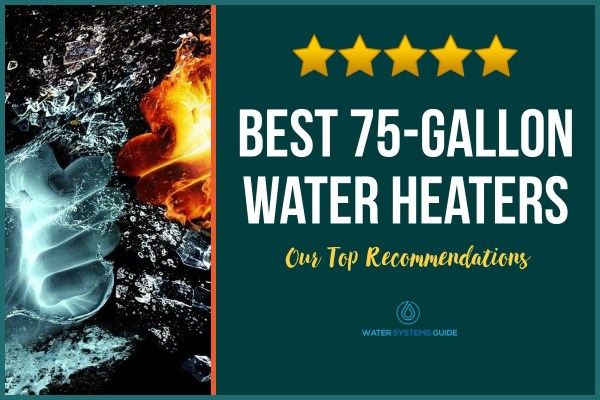 Top 10 Best 75 Gallon Water Heaters (2021 Review)🥇