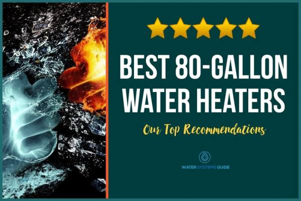 Top 10 Best 80 Gallon Water Heaters (2021 Review)🥇