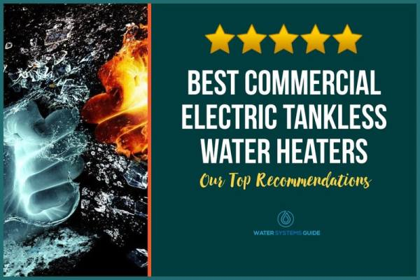 Top 5 Best Commercial Electric Tankless Water Heaters (2021 Review)🥇
