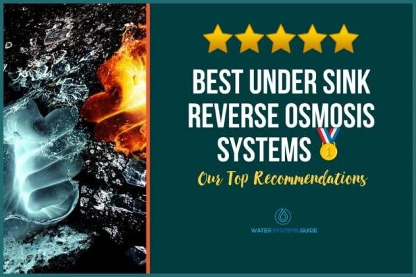 Top 6 Best Under Sink Reverse Osmosis Systems🥇(2021 Review)