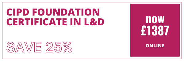 CIPD Foundation Certificate in L&D - save 25%