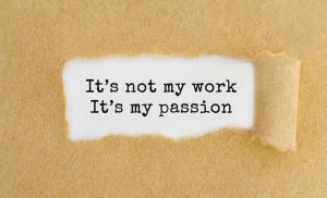 """""""It's not my work, it's my passion"""""""