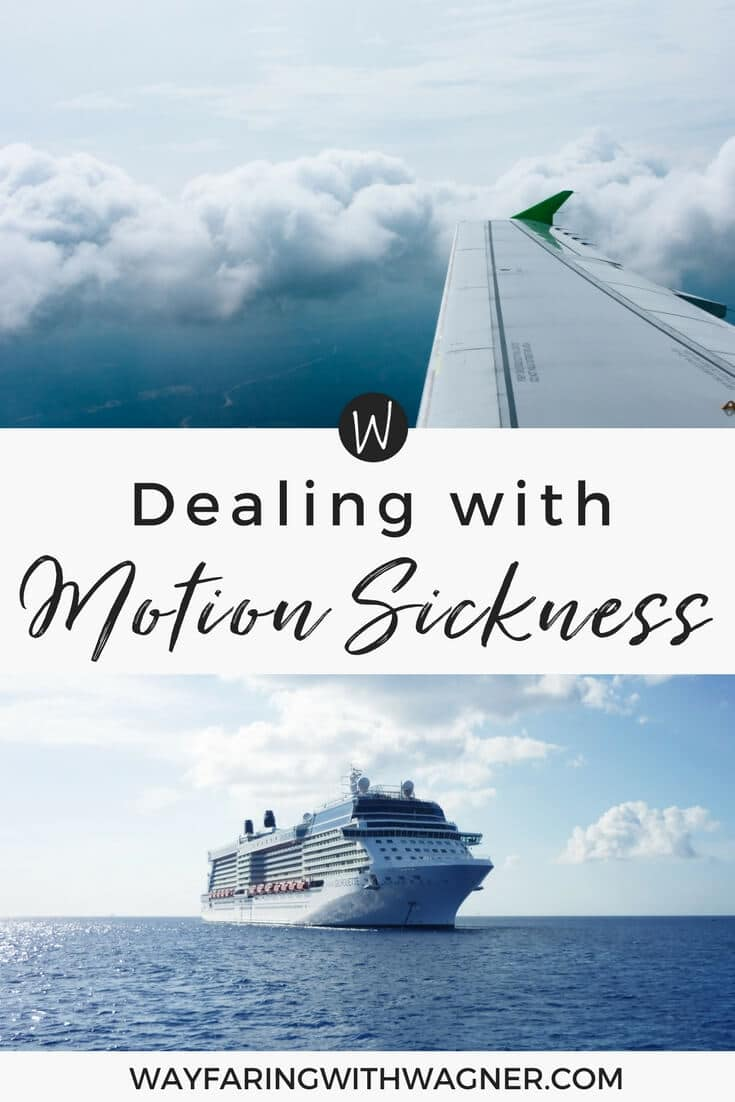 Tips for Dealing with Motion Sickness - Wayfaring With Wagner