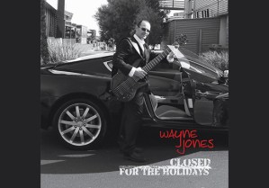 Closed For The Holidays, smooth jazz CD by Wayne Jones