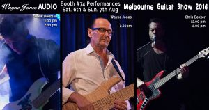 Melbourne Guitar Show 2016 Wayne Jones AUDIO - Booth #74 Performances