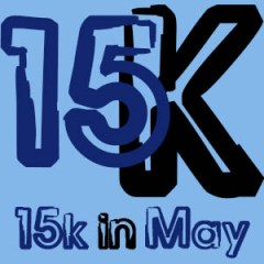 15k in May . . . It's all over now.