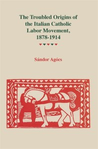 The Troubled Origins of the Catholic Labor Movement cover