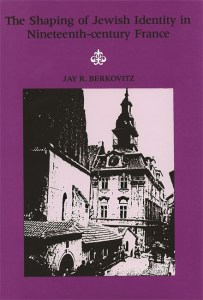 The Shaping of Jewish Identity in Nineteenth Century France cover