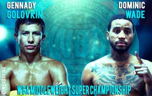 Gennadi Golovkin vs Dominic Wade WBA  Middleweight Super Championship