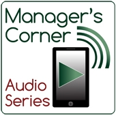 Manager's Corner Audio Series