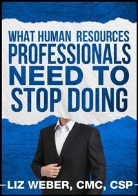 What Human Resources Professionals Need to Stop Doing