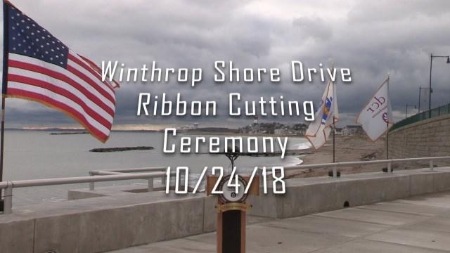 Winthrop Shore Drive Ribbon Cutting Ceremony, 10/24/18