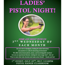 Ladies Pistol Night Starting Wednesday July 19, 2017 5 PM