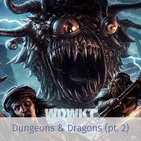 Dungeons & Dragons pt. 2