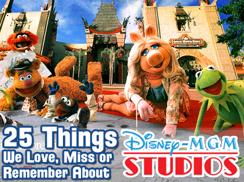 25-things-love-miss-remember-disney-mgm-studios-wdwradio