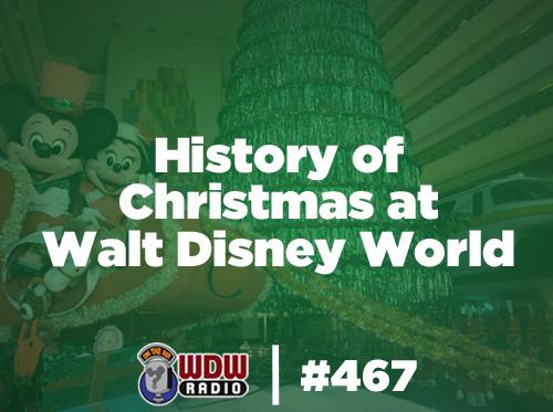 history-of-christmas-walt-disney-world-wdw-radio-467-lou-mongello