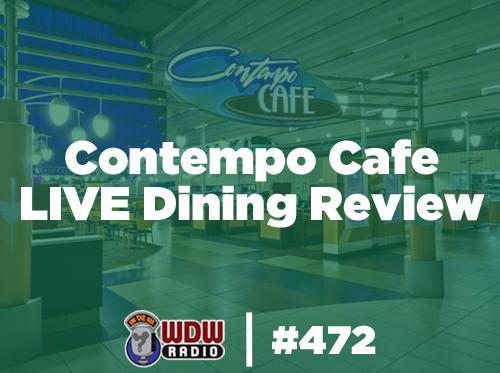wdw-radio-472-Contempo-Cafe-LIVE-Dining-Review-disney-world-contemporary-resort-lou-mongello