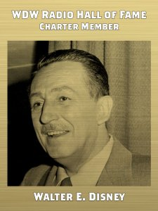 WDW Radio Hall of Fame - Walter E. Disney