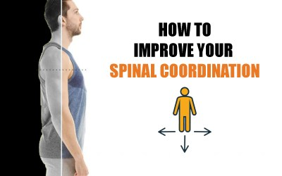 How to Improve Your Spinal Coordination